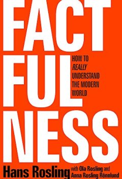 Livres Couvertures de Factfulness: Ten Reasons We're Wrong About the World – and Why Things Are Better Than You Think