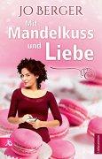 Buchdeckel von Mit Mandelkuss und Liebe: Liebesroman
