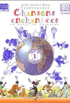 Livres Couvertures de Chansons enchantees volume 1 -  livre de l'eleve