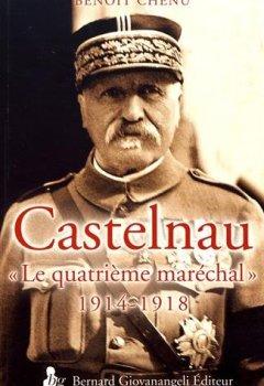 Livres Couvertures de Castelnau, « le quatrième maréchal 1914-1918 »