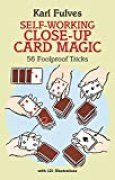 Self-Working Close-Up Card Magic: 53 Foolproof Tricks