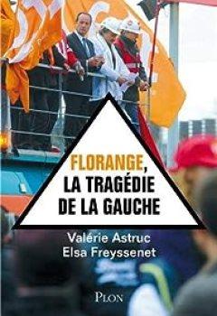 Florange, La Tragédie De La Gauche