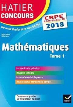 Livres Couvertures de Hatier Concours CRPE 2018 - Mathématiques tome 1 - Epreuve écrite d'admissibilité