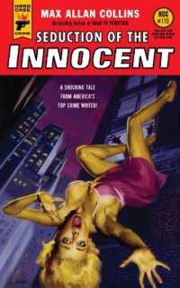 Seduction of the Innocent (Hard Case Crime) by Max Allan Collins