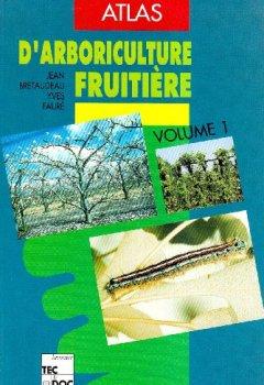Livres Couvertures de Atlas d'arboriculture fruitière, tome 1 : Généralités  sur la culture des arbres fruitiers