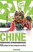 Chine, perspectives environnementales: Suivi d'un guide pratique de l'éco-entrepeneur en Chine