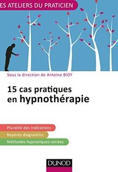 Livres Couvertures de 15 cas pratiques en hypnothérapie
