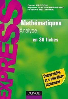 Livres Couvertures de Mathématiques L1/L2 : Analyse : en 30 fiches (Express)