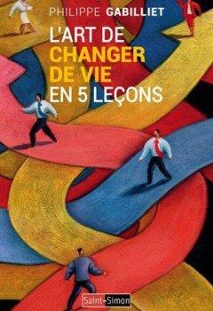 Livres Couvertures de L'art de changer de vie en 5 leçons