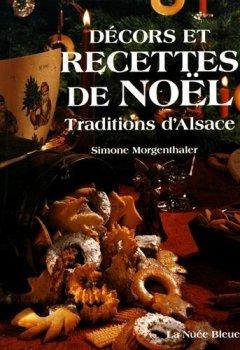 Livres Couvertures de Recettes et décors de Noël: Traditions d'Alsace