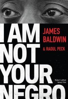 Livres Couvertures de I Am Not Your Negro - Édition française