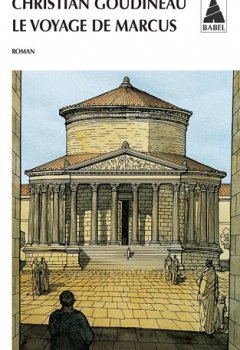 Livres Couvertures de Le voyage de Marcus : Les tribulations d'un jeune garçon en Gaule romaine