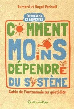 Livres Couvertures de Comment moins dépendre du système : guide de l'autonomie au quotidien