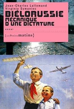 Livres Couvertures de Biélorussie mécanique d'une dictature: Mécanique d'une dictature