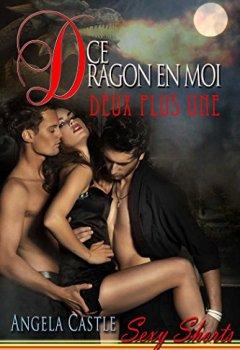 Livres Couvertures de Ce Dragon En Moi: Deux Plus Une