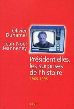 Livres Couvertures de Présidentielles, les surprises de l'histoire, 1965-1995