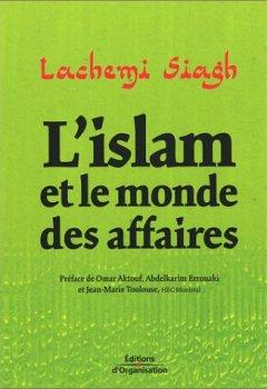 Livres Couvertures de L'Islam et le monde des affaires