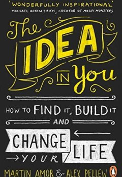 Livres Couvertures de The Idea in You : How to Find It, Build It, and Change Your Life