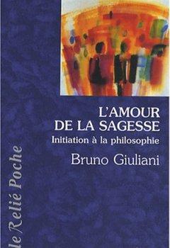 Livres Couvertures de L'amour de la sagesse : Initiation à la philosophie
