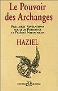 Le pouvoir des archanges : Premières révélations sur leur puissances et prières initiatiques