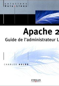 Livres Couvertures de Apache 2.0 : Guide de l'administrateur Linux