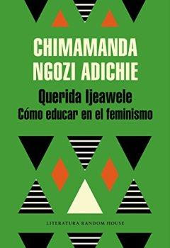 Portada del libro deQuerida Ijeawele. O cómo educar en el feminismo (Literatura Random House)