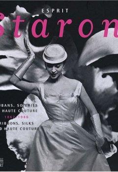 Livres Couvertures de Esprit Staron : Rubans, soieries et haute couture 1867-1986, édition bilingue français-anglais