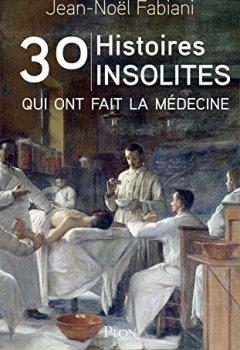 Livres Couvertures de 30 histoires insolites qui ont fait la médecine