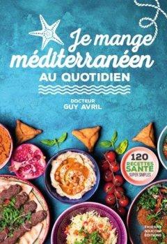 Livres Couvertures de Je mange méditerranéen au quotidien