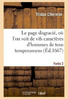 Livres Couvertures de Le page disgracié, où l'on voit de vifs caractères d'hommes de tous temperamens.Partie 2: et de toutes professions