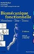 Biomécanique fonctionnelle: Membres - Tête - Tronc