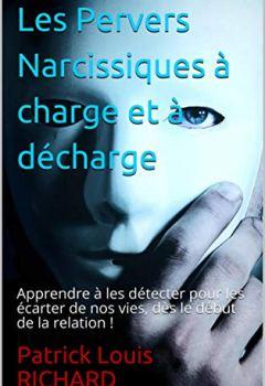 Livres Couvertures de Les Pervers Narcissiques à charge et à décharge: Apprendre à les détecter pour les écarter de nos vies, dès le début de la relation !