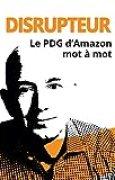 Disrupteur : Le PDG d'Amazon mot à mot