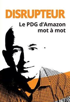 Livres Couvertures de Disrupteur : Le PDG d'Amazon mot à mot