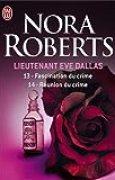 Lieutenant Eve Dallas : Tome 13, Fascination du crime ; Tome 14, Réunion du crime
