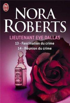 Livres Couvertures de Lieutenant Eve Dallas : Tome 13, Fascination du crime ; Tome 14, Réunion du crime