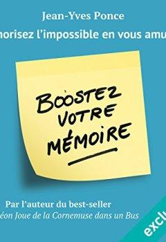 Livres Couvertures de Boostez votre mémoire: Mémorisez l'impossible en vous amusant