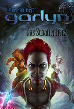 Buchdeckel von Garlyn: Das Schattenherz (Schattenraum-Trilogie 3)