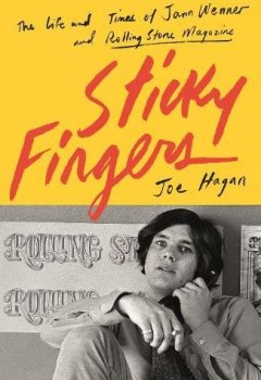 Livres Couvertures de Sticky Fingers: The Life and Times of Jann Wenner and Rolling Stone Magazine