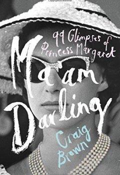 Livres Couvertures de Ma'am Darling: 99 Glimpses of Princess Margaret