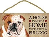 "A house is not a home without Bulldog - 5"" x 10"" Door Sign"