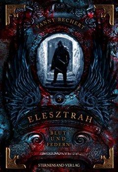 Buchdeckel von Elesztrah (Band 3): Blut und Federn