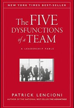Livres Couvertures de The Five Dysfunctions of a Team, Enhanced Edition: A Leadership Fable