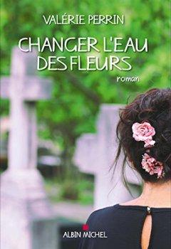 Livres Couvertures de Changer l'eau des fleurs
