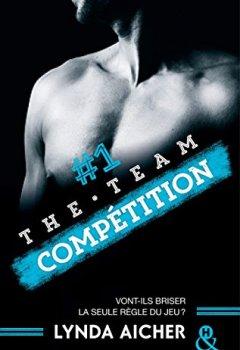 Livres Couvertures de #1 Compétition - Série The Team : La série New Adult sportive et sexy