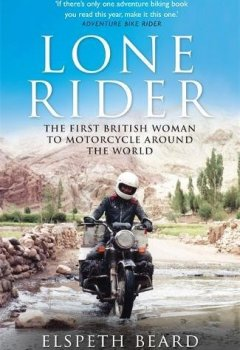 Livres Couvertures de Lone Rider: The First British Woman to Motorcycle Around the World