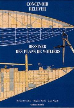 Livres Couvertures de Concevoir, relever et dessiner des plans de voiliers classiques et traditionnels