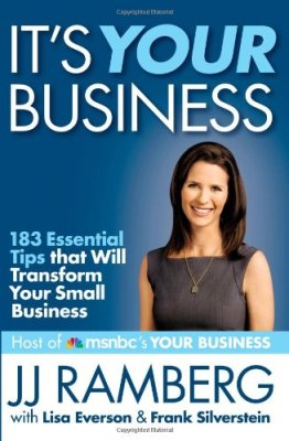 It's Your Business: 183 Essential Tips that Will Transform Your Small Business by JJ Ramberg