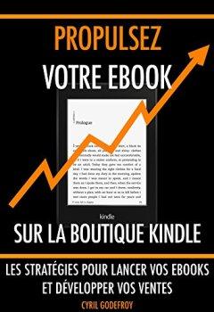 Livres Couvertures de Propulsez votre ebook sur la boutique Kindle: Les stratégies pour lancer vos ebooks et développer vos ventes (Ecrivain professionnel t. 3)