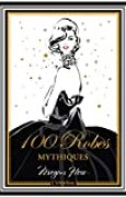 100 robes mythiques : -